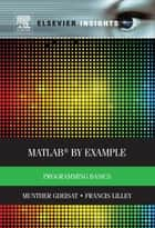 MATLAB® by Example ebook by Munther Gdeisat,Francis Lilley