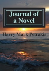 Journal of a Novel ebook by Harry Mark Petrakis