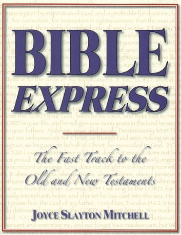 Bible Express: The Fast Track to the Old and New Testaments ebook by Joyce Slayton Mitchell