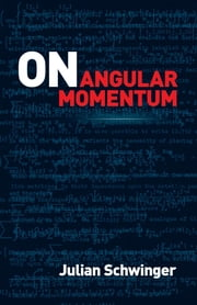 On Angular Momentum ebook by Julian Schwinger