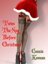 'Twas the Spy Before Christmas ebook by Connie Keenan