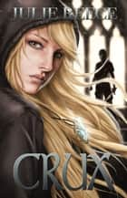 Crux ebook by Julie Reece