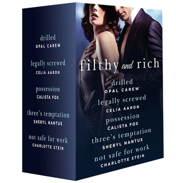 Filthy and Rich - A Billionaire Menage Romance Box Set ebook by Opal Carew,Sheryl Nantus,Celia Aaron,Charlotte Stein,Calista Fox
