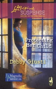 Protecting Her Child ebook by Debby Giusti