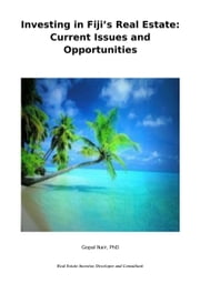 Investing in Fiji's Real Estate: Current Issues and Opportunities ebook by Biscommedia