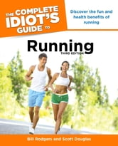 The Complete Idiot's Guide to Running, 3rd Edition ebook by Bill Rodgers,Scott Douglas