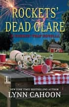Rockets' Dead Glare ebook by Lynn Cahoon