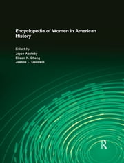 Encyclopedia of Women in American History ebook by Joyce Appleby, Eileen Chang, Neva Goodwin