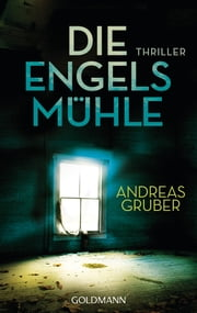 Die Engelsmühle ebook by Andreas Gruber