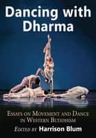 Dancing with Dharma ebook by Harrison Blum