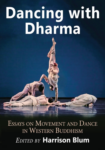 Dancing with Dharma - Essays on Movement and Dance in Western Buddhism ebook by