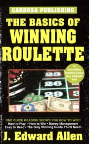 Basics of Winning Roulette ebook by Edward Allen