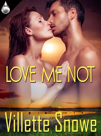 Love Me Not ebook by Villette Snowe