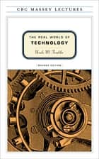The Real World of Technology ebook by Ursula Franklin
