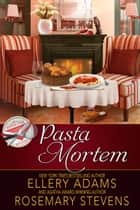 Pasta Mortem ebook by Ellery Adams, Rosemary Stevens