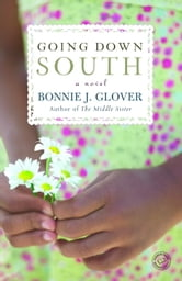Going Down South - A Novel ebook by Bonnie Glover