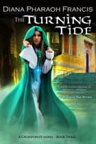 The Turning Tide ebook by Diana Pharaoh Francis