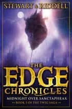 The Edge Chronicles 6: Midnight Over Sanctaphrax - Third Book of Twig ebook by Paul Stewart, Chris Riddell