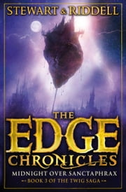 The Edge Chronicles 6: Midnight Over Sanctaphrax - Third Book of Twig ebook by Paul Stewart,Chris Riddell