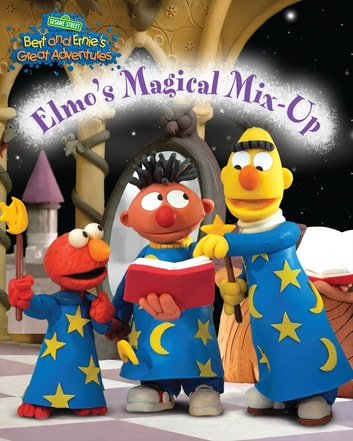 Elmo's Magical Mix-Up (Bert and Ernie's Great Adventures)