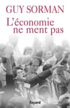 L'économie ne ment pas ebook by Guy Sorman