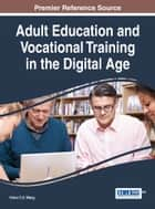 Adult Education and Vocational Training in the Digital Age ebook by Victor C.X. Wang