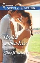 Healed with a Kiss ebook by Gina Wilkins