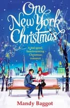 One New York Christmas ebook by Mandy Baggot