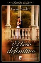 El beso definitivo (Los Kinsberly 2) eBook by Evelin Mordán