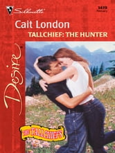 Tallchief: The Hunter ebook by Cait London