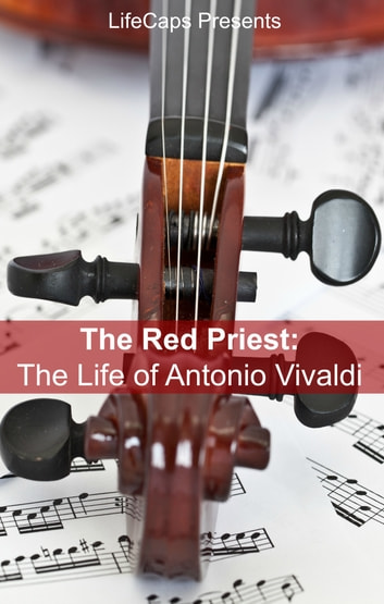 The Red Priest: The Life of Antonio Vivaldi ebook by James Fritz