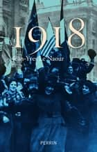 1918 ebook by Jean-Yves LE NAOUR