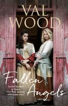 Fallen Angels ebook by Val Wood