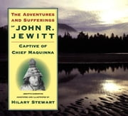 Adventures and Sufferings of John R. Jewitt ebook by Hilary