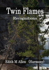 Twin Flames - Recognitions ebook by Edith M Allen   (Harmony)