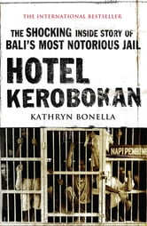 Hotel Kerobokan ebook by Kathryn Bonella