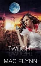 Twilight Werewolf ebook by Mac Flynn