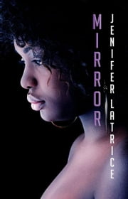 Mirror ebook by Latrice, Jenifer