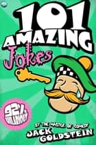 101 Amazing Jokes ebook by Jack Goldstein