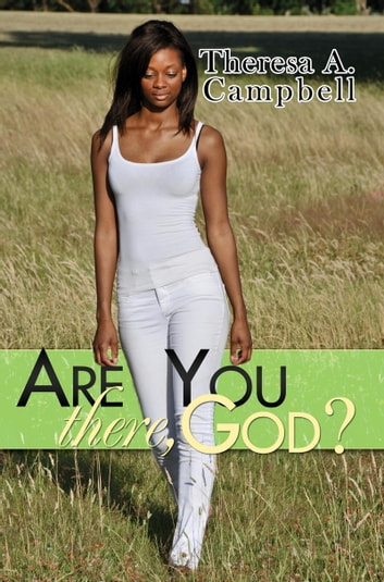 Are You There, God? ebook by Theresa A. Campbell