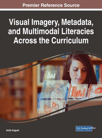 Visual Imagery, Metadata, and Multimodal Literacies Across the Curriculum ebook by