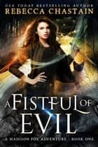 A Fistful of Evil ebook by Rebecca Chastain