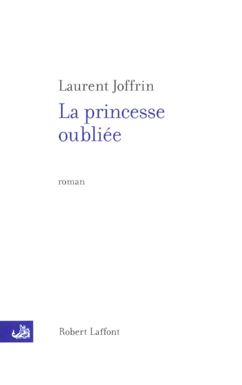La princesse oubliée eBook by Laurent JOFFRIN