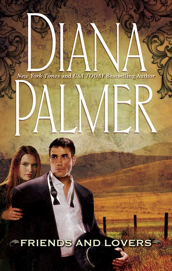 Friends And Lovers 電子書 by Diana Palmer