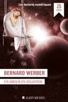 Un amour en Atlantide ebook by Bernard Werber