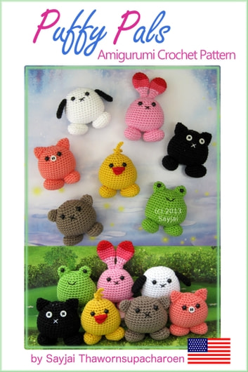 Puffy Pals Amigurumi Crochet Pattern ebook by Sayjai Thawornsupacharoen