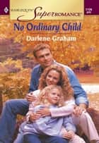 No Ordinary Child ebook by Darlene Graham
