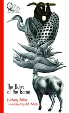 The Rules of the Game ebook by Ludwig Zeller,Al Moritz