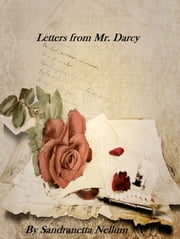 Letters from Mr. Darcy ebook by Sandranetta Nellum