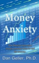 Money Anxiety ebook by Dan Geller